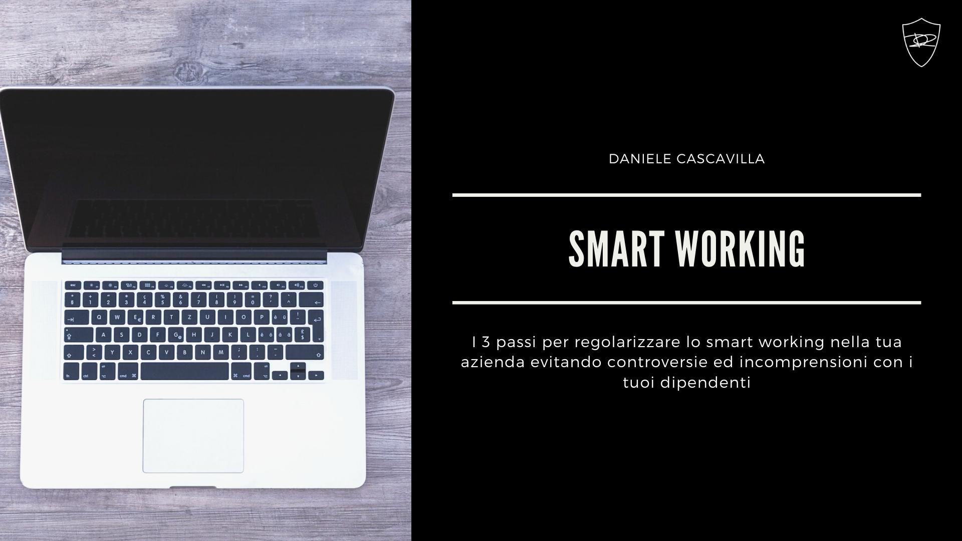 i 3 passi per regolarizzare lo smart working nella tua azienda evitando controversie con i dipendenti